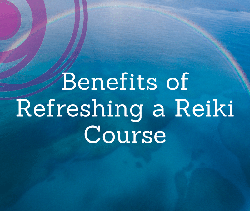 Reasons to Resit or Refresh your Reiki Class